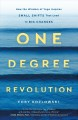 Cover for One degree revolution: how the wisdom of yoga inspires small shifts that le...