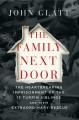Cover for The family next door: the heartbreaking imprisonment of the 13 Turpin sibli...
