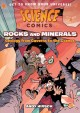 Cover for Science Comics - Rocks and mineral: geology from caverns to the cosmos