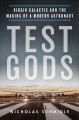 Cover for Test gods: Virgin Galactic and the making of a modern astronaut