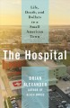 Cover for The hospital: life, death, and dollars in a small American town