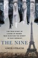 Cover for The nine: the true story of a band of women who survived the worst of Nazi ...