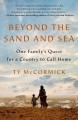 Cover for Beyond the sand and sea: one family's quest for a country to call home