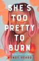Cover for She's too pretty to burn