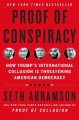 Cover for Proof of Conspiracy: How Trump's International Collusion Is Threatening Ame...