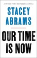 Cover for Our time is now: power, purpose, and the fight for a fair America