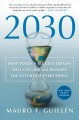 Cover for 2030: how today's biggest trends will collide and reshape the future of eve...