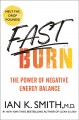Cover for Fast burn!: the power of negative energy balance