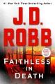 Cover for Faithless in death / An Eve Dallas Novel