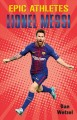 Cover for Epic athletes: Lionel Messi
