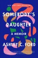 Cover for Somebody's daughter: a memoir