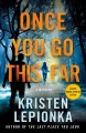 Cover for Once you go this far: a Roxane Weary mystery