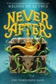 Cover for Never After: The Thirteenth Fairy