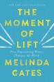 Cover for The moment of lift: how empowering women changes the world