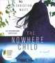 Cover for The nowhere child: a novel