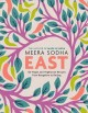 Cover for East: 120 vegan and vegetarian recipes from Bangalore to Beijing