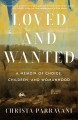 Cover for Loved and wanted: a memoir of choice, children, and womanhood