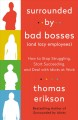 Cover for Surrounded by bad bosses (and lazy employees): how to stop struggling, star...