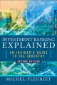 Cover for Investment banking explained: an insider's guide to the industry