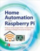 Cover for Home Automation With Raspberry Pi: Projects Using Google Home, Amazon Echo,...