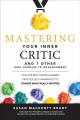Cover for Mastering your inner critic and 7 other high hurdles to advancement: how th...