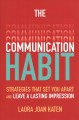 Cover for The Communication Habit: Strategies That Set You Apart and Leave a Lasting ...