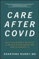Cover for Care after Covid: what the pandemic revealed is broken in healthcare and ho...