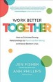 Cover for Work better together: how to cultivate strong relationships to maximize wel...