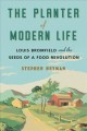 Cover for The planter of modern life: Louis Bromfield and the seeds of a food revolut...