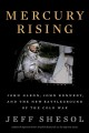 Cover for Mercury rising: John Glenn, John Kennedy, and the new battleground of the C...