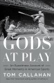 Cover for Gods at play: an eyewitness account