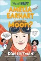 Cover for Amelia Earhart is on the  moon?