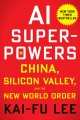 Cover for AI superpowers: China, Silicon Valley, and the new world order