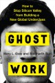 Cover for Ghost work: how to stop Silicon Valley from building a new global underclas...