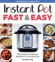 Cover for Instant Pot fast & easy: 100 simple and delicious recipes for your Instant ...