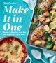 Cover for Betty Crocker make it in one: dinner in one pan, one pot, one sheet pan.. a...
