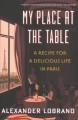 Cover for My place at the table: a recipe for a delicious life in Paris