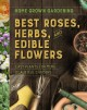 Cover for Home grown gardening guide to best roses, herbs, and edible flowers.