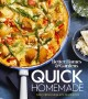 Cover for Better Homes & Gardens quick homemade: fast, fresh meals in 30 minutes.