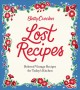 Cover for Betty Crocker lost recipes: beloved vintage recipes for today's kitchen.