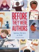 Cover for Before they were authors: famous authors as kids