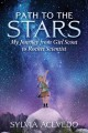 Cover for Path to the stars: my journey from Girl Scout to rocket scientist