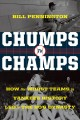 Cover for Chumps to champs: how the worst teams in Yankees history led to the 90's dy...
