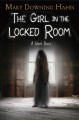 Cover for The girl in the locked room: a ghost story