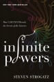 Cover for Infinite powers: how calculus reveals the secrets of the universe