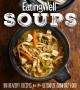 Cover for EatingWell soups: 100 healthy recipes for the ultimate comfort food.