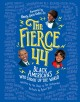 Cover for The fierce 44: black Americans who shook up the world