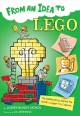 Cover for From an Idea to Lego: The Building Bricks Behind the Worldѫs Largest Toy C...