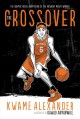 Cover for The crossover: a basketball novel