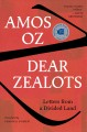 Cover for Dear zealots: letters from a divided land